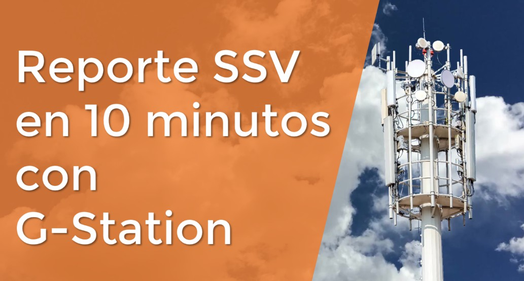 Generando un reporte de drive test en 10 minutos con G-Station
